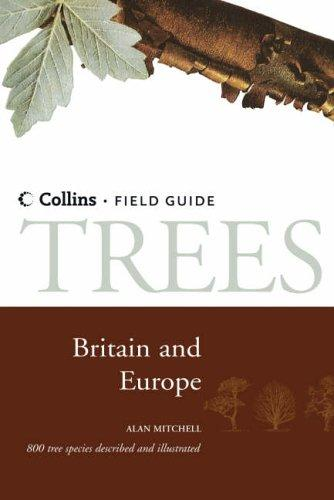 A field guide to the trees of Britain and northern Europe