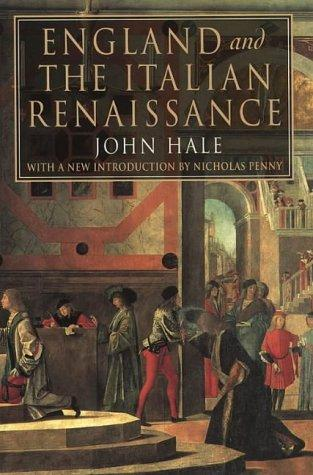 England and the Italian Renaissance by John Rigby Hale