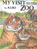 My Visit to the Zoo (Trophy Picture Books)