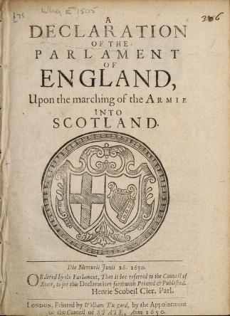 A declaration of the Parlament of England, upon the marching of the armie into Scotland, die Mercurii Junii 26, 1650 by England and Wales. Parliament