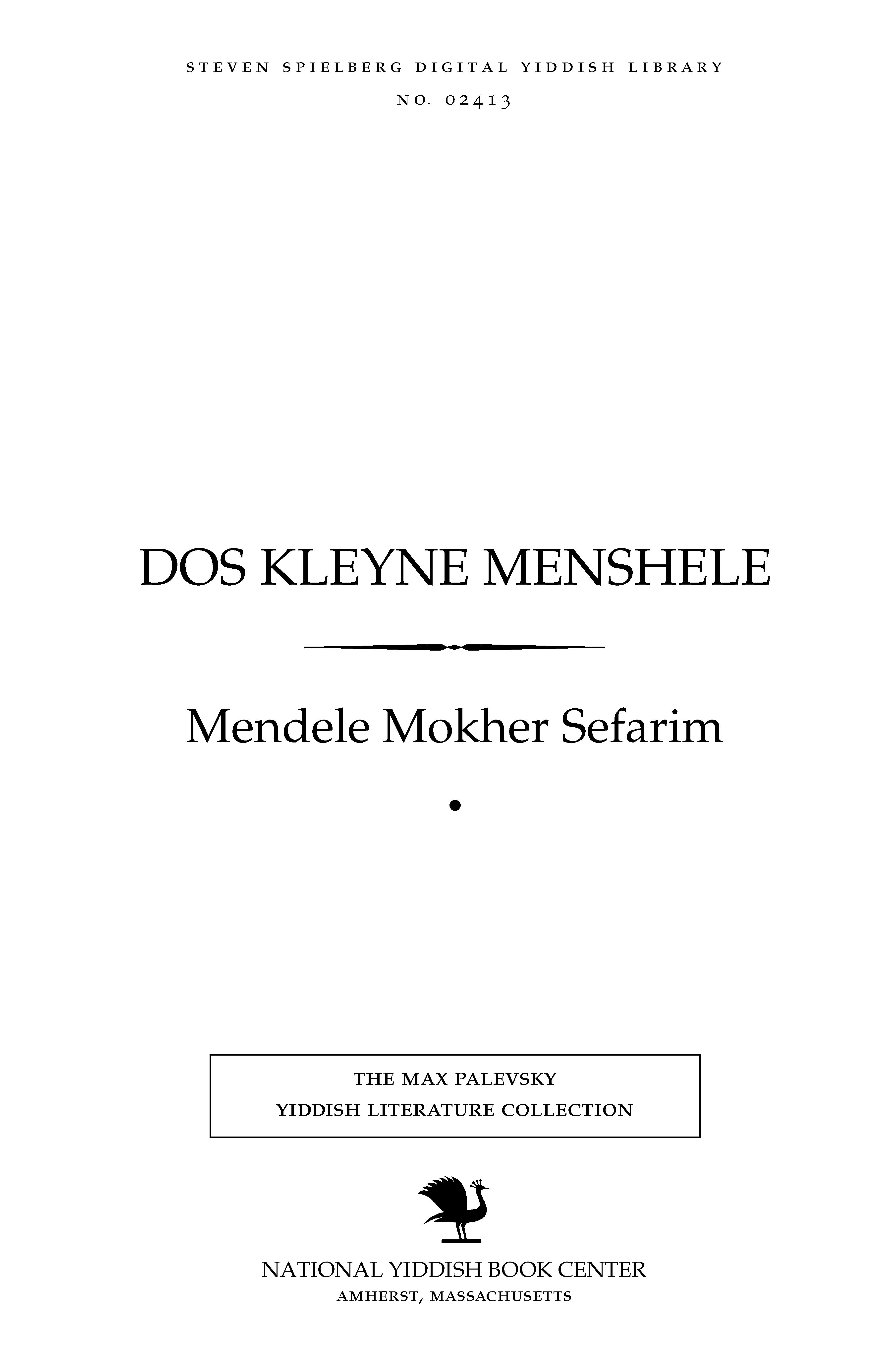 Cover of: Dos ḳleyne menshele, oder, A lebensbeshraybung fun Yitsḥaḳ Avraham Taḳif