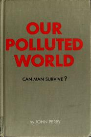 Our polluted world by Perry, John