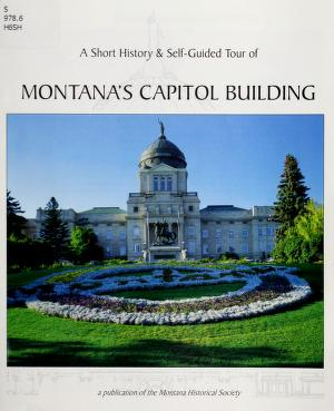 Cover of: A short hisotry & self guided tour of Montana's state capitol by Montana Historical Society