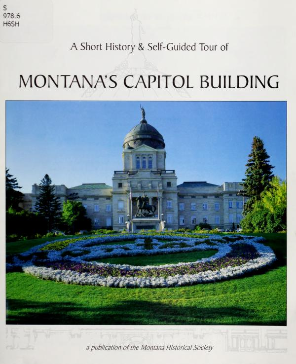 A short hisotry & self guided tour of Montana's state capitol by Montana Historical Society