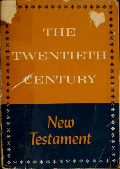 The twentieth century New Testament by
