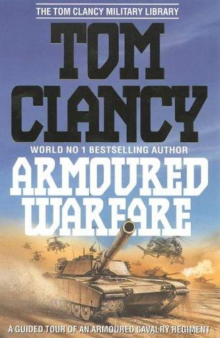 Armoured Warfare (The Tom Clancy Military Library) by Tom Clancy