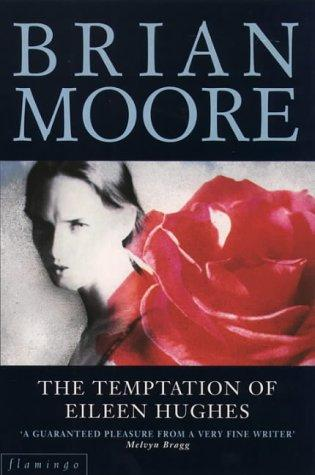 The temptation of Eileen Hughes by Brian Moore