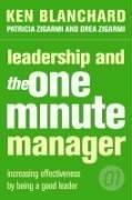 Leadership and the One Minute Manager by Kenneth H. Blanchard, Patricia Zigarmi, Drea Zigarmi