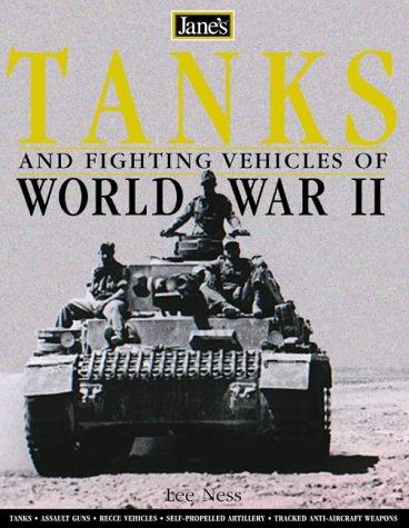 Jane's World War II Tanks and Fighting Vehicles by Leland Ness