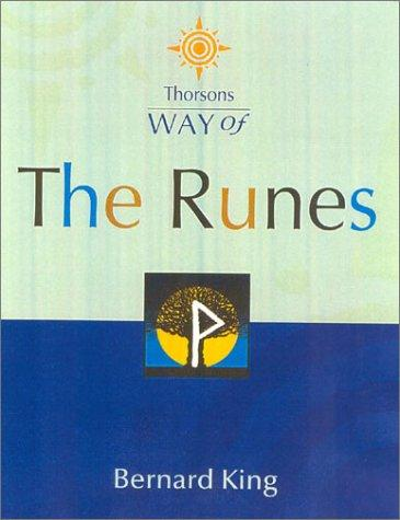 Way of the Runes (Thorsons Way of) by Bernard King