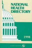 National Health Directory 1998 (Serial) by Mindy B. Nagler