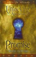 Unlocking the Abraham Promise by Berin Gilfillan