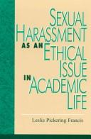 Sexual Harassment as an Ethical Issue in Academic Life by Leslie Pickering Francis