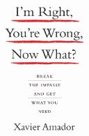 Image 0 of I'm Right, You're Wrong, Now What?: Break the Impasse and Get What You Need