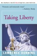 Taking Liberty by Lawrence Dunning