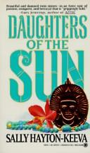 Daughters of the Sun by Sally Hayton-Keeva