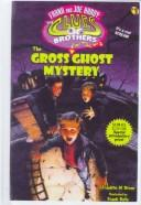 The Gross Ghost Mystery (Frank and Joe Hardy: The Clues Brothers) by Franklin W. Dixon