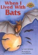 When I Lived With Bats by Faith McNulty