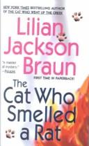 Cat Who Smelled a Rat by Lilian Jackson Braun